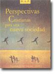 Perspectivas cristianas para una nueva sociedad